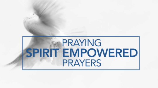 Praying Spirit Empowered Prayers